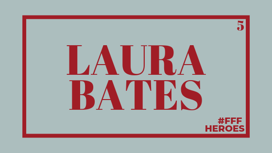 My first HERO: Laura Bates – Week 5